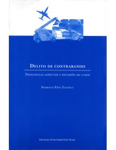 DELITO DE CONTRABANDO - PRINCIPALES ASPECTOS Y REVISIÓN DE CASOS