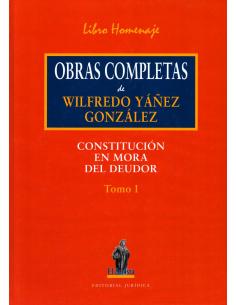 CONSTITUCIÓN EN MORA DEL DEUDOR - OBRAS COMPLETAS DE WILFREDO YÁÑEZ GONZÁLEZ