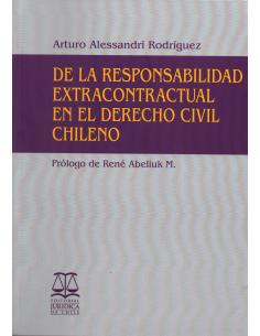 DE LA RESPONSABILIDAD EXTRACONTRACTUAL EN EL DERECHO CIVIL CHILENO