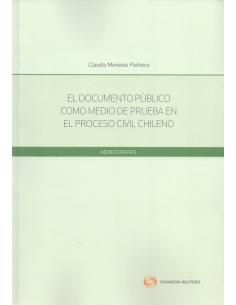 EL DOCUMENTO PÚBLICO COMO MEDIO DE PRUEBA EN EL PROCESO CIVIL CHILENO