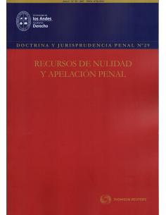 REVISTA DOCTRINA Y JURISPRUDENCIA PENAL N° 29 - RECURSOS DE NULIDAD Y APELACIÓN PENAL