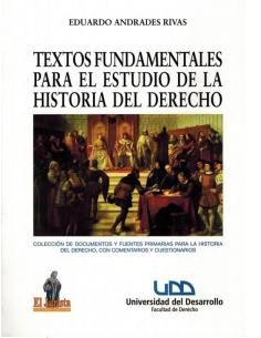 TEXTOS FUNDAMENTALES PARA EL ESTUDIO DE LA HISTORIA DEL DERECHO