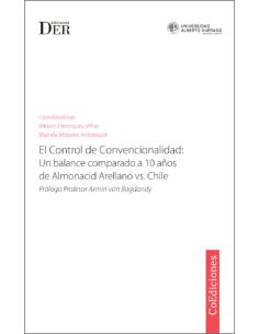 EL CONTROL DE CONVENCIONALIDAD: Un Balance Comparado a 10 Años de Almonacid Arellano vs. Chile