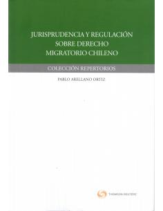 JURISPRUDENCIA Y REGULACIÓN SOBRE DERECHO MIGRATORIO CHILENO