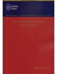 DOCTRINA Y JURISPRUDENCIA PENAL N° 30 - RECURSOS DE AMPARO Y REVISIÓN