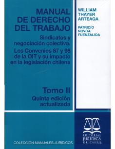 MANUAL DE DERECHO DEL TRABAJO - TOMO II - Sindicatos y Negociación Colectiva. Los Convenios 87 y 98 de la OIT...