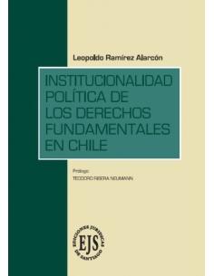 INSTITUCIONALIDAD POLÍTICA DE LOS DERECHOS FUNDAMENTALES EN CHILE