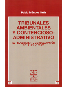 TRIBUNALES AMBIENTALES Y CONTENCIOSO ADMINISTRATIVO - El procedimiento de reclamaciónde la N° Ley 20.600