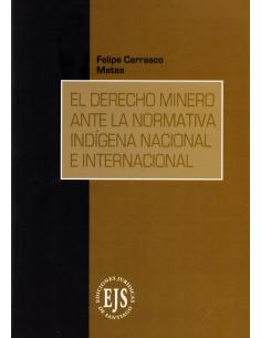 EL DERECHO MINERO ANTE LA NORMATIVA INDÍGENA NACIONAL E INTERNACIONAL