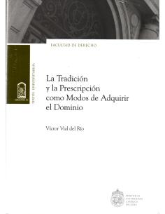 LA TRADICIÓN Y LA PRESCRIPCIÓN COMO MODOS DE ADQUIRIR EL DOMINIO