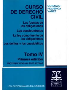 CURSO DE DERECHO CIVIL - TOMO 4 - Las fuentes de las obligaciones. Los cuasicontratos.  La ley como fuentes de las oblig...