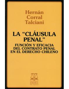 LA CLÁUSULA PENAL - Función y eficacia del contrato penal en el Derecho Chileno