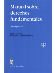 MANUAL SOBRE DERECHOS FUNDAMENTALES - Teoría General