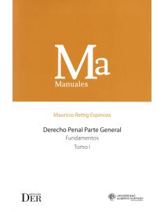 DERECHO PENAL PARTE GENERAL - FUNDAMENTO - TOMO I