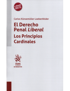 EL DERECHO PENAL LIBERAL. LOS PRINCIPIOS CARDINALES