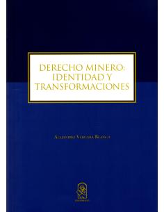 DERECHO MINERO: IDENTIDAD Y TRANSFORMACIONES