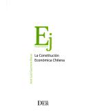 LA CONSTITUCIÓN ECONÓMICA CHILENA