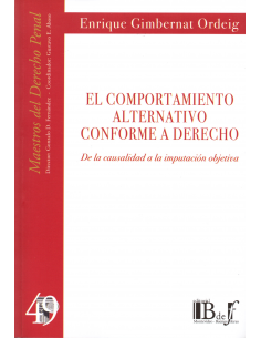 (49) EL COMPORTAMIENTO ALTERNATIVOCONFORME A DERECHO de la Causalidad a la Imputación Objetiva