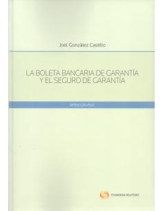 LA BOLETA BANCARIA DE GARANTÍA Y EL SEGURO DE GARANTÍA