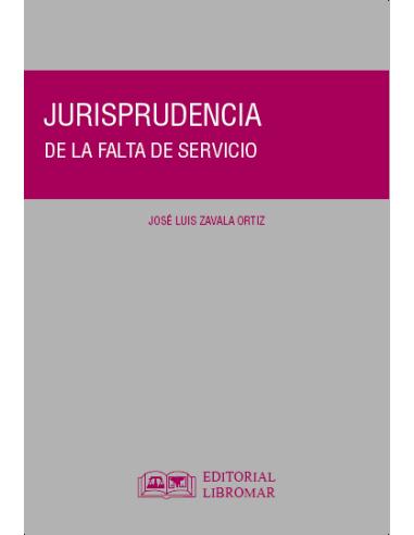JURISPRUDENCIA DE LA FALTA DE SERVICIO