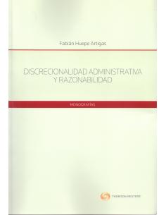 DISCRECIONALIDAD ADMINISTRATIVA Y RAZONABILIDAD