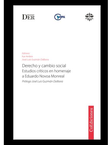 DERECHO Y CAMBIO SOCIAL ESTUDIOS CRÍTICOS EN HOMENAJE A EDUARDO NOVOA MONREAL