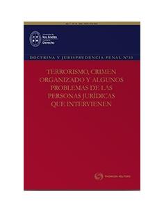 DOCT Y JURISP PENAL N° 33 - TERRORISMO, CRIMEN ORGANIZADO Y ALGUNOS PROBLEMAS DE LAS PERSONAS JURÍDICAS QUE INTERVIENEN