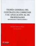 TEORÍA GENERAL DEL CONTRATO DE CORRETAJE Y SU APLICACIÓN AL DE PROPIEDADES - Metodología y certeza jurídica