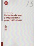 NACIONALSOCIALISMO Y ANTIGARANTISMO PENAL (1933 - 1945)