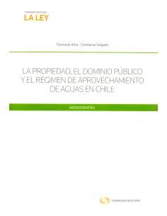 LA PROPIEDAD, EL DOMINIO PÚBLICO Y EL RÉGIMEN DE APROVECHAMIENTO DE AGUAS EN CHILE