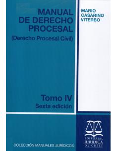 MANUAL DE DERECHO PROCESAL - TOMO IV - Derecho Procesal Civil