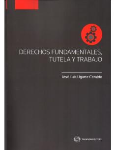 DEERECHOS FUNDAMENTALES, TUTELA Y TRABAJO