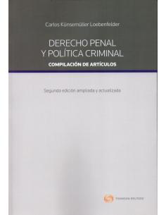 DERECHO PENAL Y POLÍTICA CRIMINAL, Compilación de Artículos