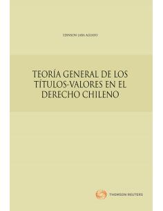 TEORÍA GENERAL DE LOS TÍTULOS-VALORES EN EL DERECHO CHILENO