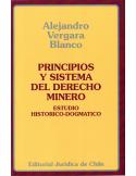 PRINCIPIOS Y SISTEMA DEL DERECHO MINERO - Estudio Historico-Dogmatico