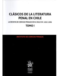 CLÁSICOS DE LA LITERATURA PENAL CHILENA - La Revista de Ciencias Penales en el Siglo XX: 1935-1995