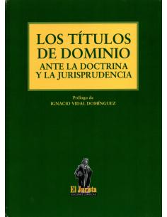 LOS TÍTULOS DE DOMINIO ANTE LA DOCTRINA Y LA JURISPRUDENCIA