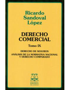 DERECHO COMERCIAL - TOMO IX - Derecho de Seguros Análisis de la Normativa Nacional y Derecho Comparado
