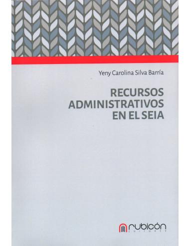 RECURSOS ADMINISTRATIVOS EN EL SEIA