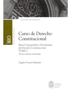 CURSO DE DERECHO CONSTITUCIONAL - TOMO I - Las bases conceptuales y doctrinarias del Derecho Constitucional