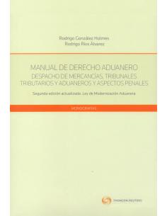 MANUAL DE DERECHO ADUANERO - Despacho de mercancías, Tribunales Tributarios y Aduaneros y Aspectos Penales