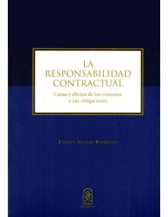 LA RESPONSABILIDAD CONTRACTUAL - Causa y Efectos en los Contratos y sus Obligaciones