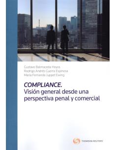 COMPLIANCE: VISIÓN GENERAL DESDE UNA PERSPECTIVA PENAL Y COMERCIAL