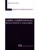 LIBRE COMPETENCIA - REGLA PER SE Y COLUSIÓN