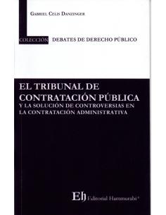 EL TRIBUNAL DE CONTRATACIÓN PÚBLICA Y LA SOLUCIÓN DE CONTROVERSIAS EN LA CONTRACIÓN ADMINISTRATIVA