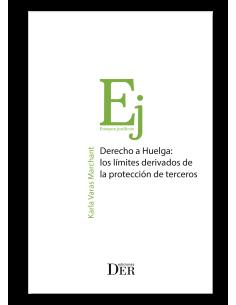 DERECHO A HUELGA: LOS LÍMITES DERIVADOS DE LA PROTECCIÓN DE TERCEROS