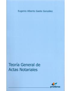 TEORÍA GENERAL DE ACTAS NOTARIALES