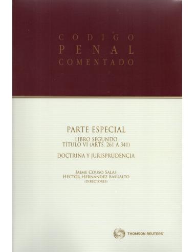 CÓDIGO PENAL COMENTADO PARTE ESPECIAL LIBRO SEGUNDO. TÍTULO VI DOCTRINA Y JURISPRUDENCIA