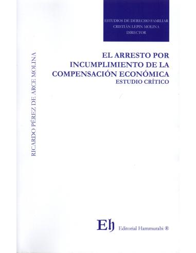 EL ARRESTO POR INCUMPLIMIENTO  DE LA  COMPENSACIÓN ECONÓMICA