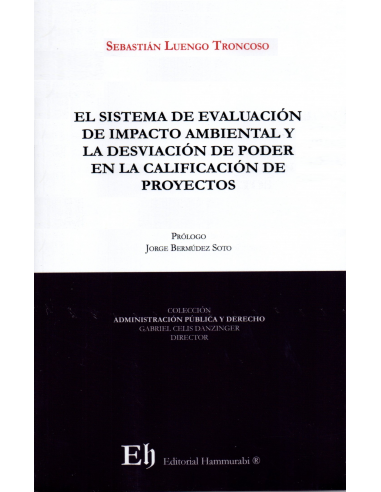 EL SISTEMA DE EVALUACIÓN DE IMPACTO AMBIENTAL Y LA DESVIACIÓN DE PODER EN LA CALIFICACIÓN DE PROYECTOS